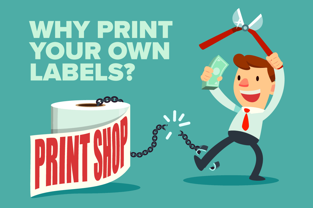 Stop ordering your labels and print them yourself